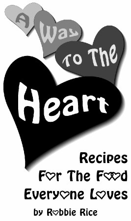A Way To The Heart: Recipes for the food everyone loves.